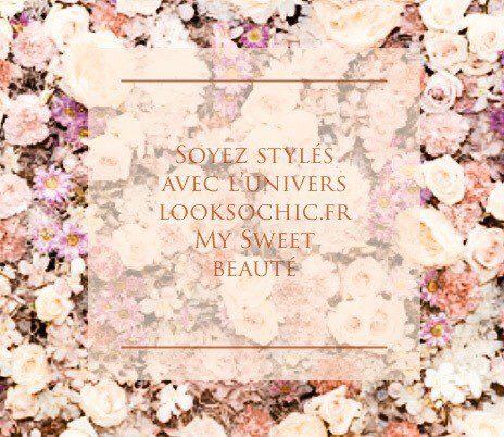 Looksochic my sweet beauté